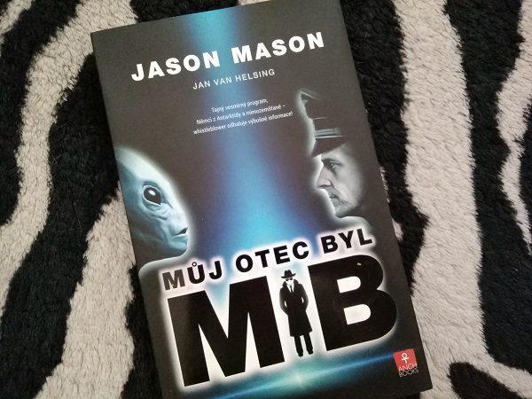 RECENZE: Jan van Helsing, Jason Mason: Můj otec byl MIB